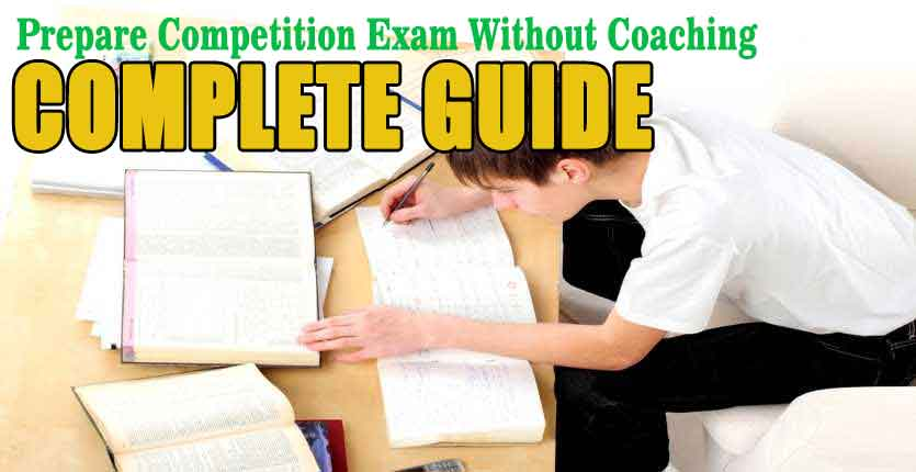 How to Prepare Competition Exam Without Coaching?