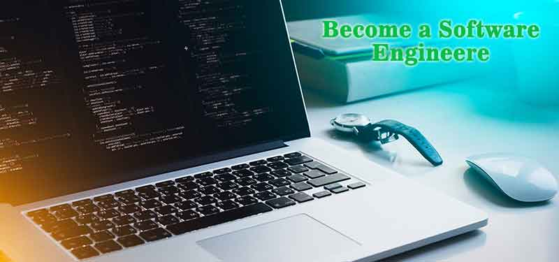 How To Become a Software Engineer - Know Complete Information?