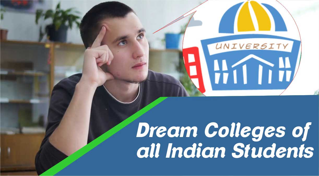 Dream Colleges of all Indian Students